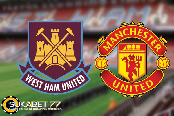 Prediksi West Ham United vs Manchester United Akhir Pekan Ini