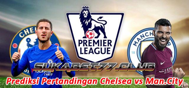 Prediksi Pertandingan Antara Chelsea vs Manchester City