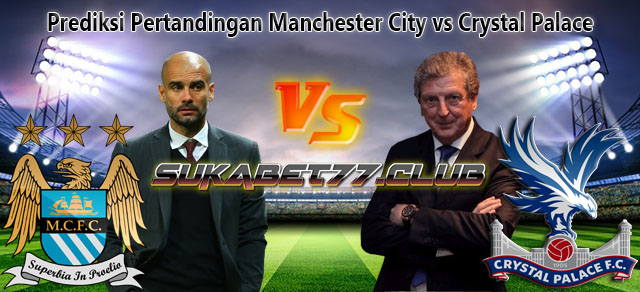 Prediksi Manchester City Kontra Crystal Palace