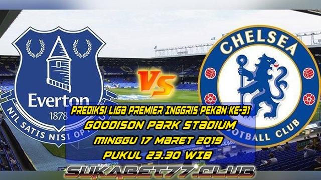 Prediksi Liga Inggris Antara Everton vs Chelsea