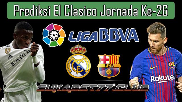 Prediksi El Clasico Akhir Pekan Ini