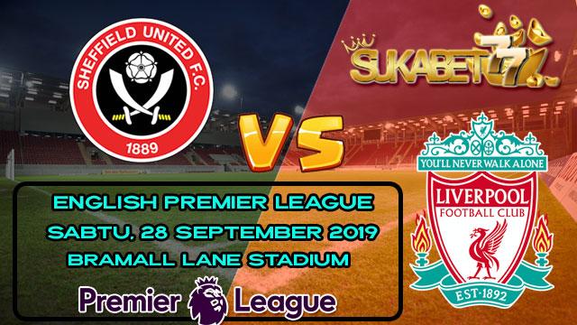 Prediksi Sheffield United vs Liverpool Malam Nanti